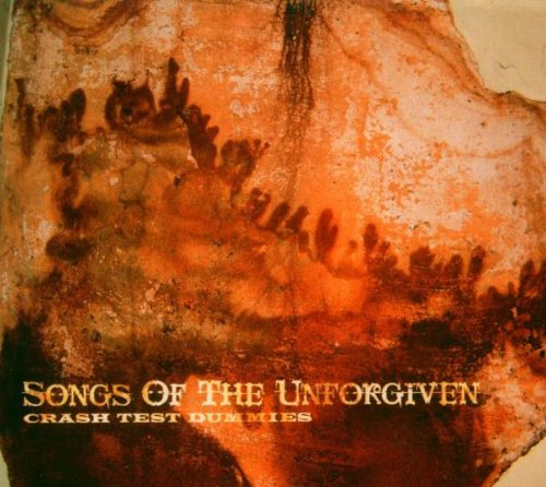 Crash Test Dummies - Songs Of The Unforgiven - Zortam Music