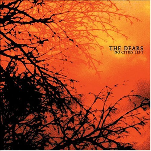 The Dears - No Cities Left