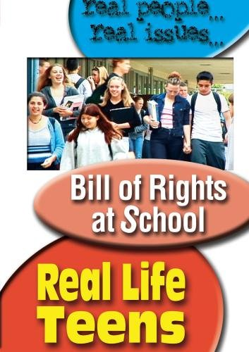 Real Life Teens: Bill Of Rights At School