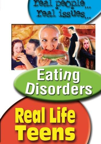 Real Life Teens: Eating Disorders