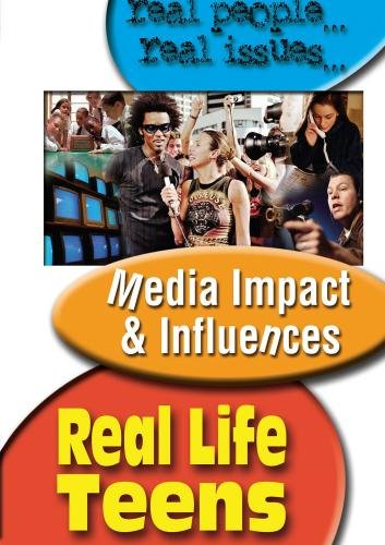 Real Life Teens: Media, Impact And Influences