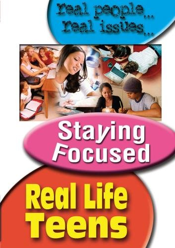 Real Life Teens: Staying Focused