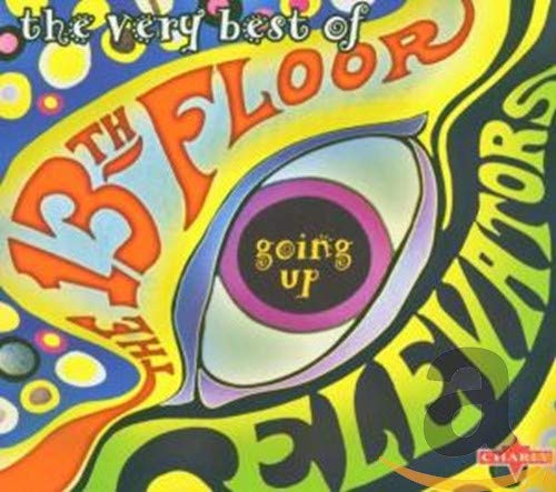 13th Floor Elevators - The Very Best of the 13th Floor Elevators: Going Up - Zortam Music