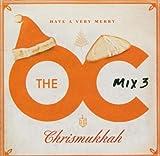 O. C. Mix 3 Merry Chrismukkah (O. C. California)