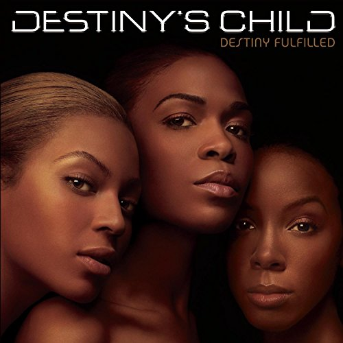 Destinys Child - Destiny Fulfilled - Zortam Music