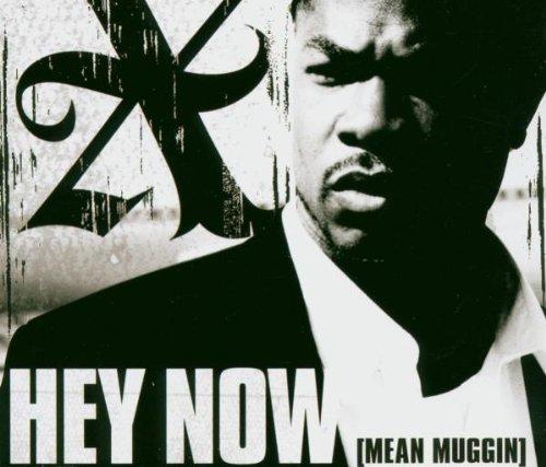 Xzibit - Hey Now (Mean Muggin) - Zortam Music