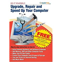 Upgrade, Repair, and Speed Up Your Computer