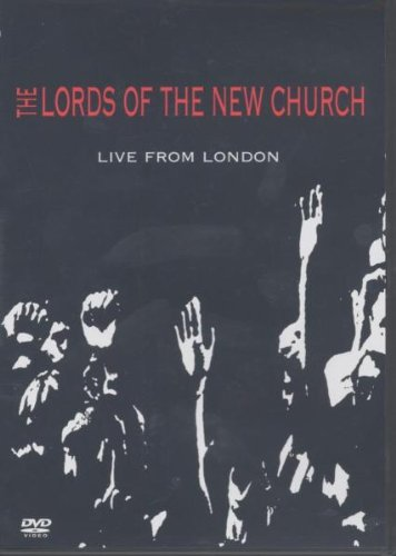 The Lords of the New Church: Live From London