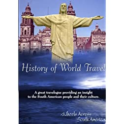 History of World Travel Wheels Across South America