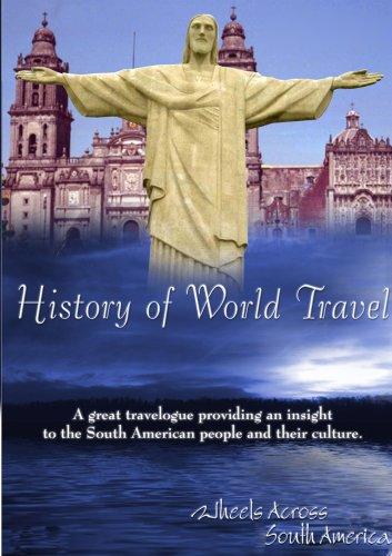 History of World Travel Wheels Across South America