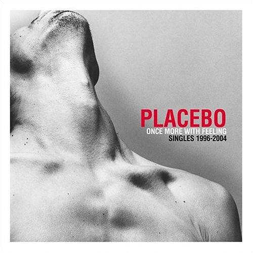 Placebo - Once More With Feeling: Singles 1996-2004 - Zortam Music