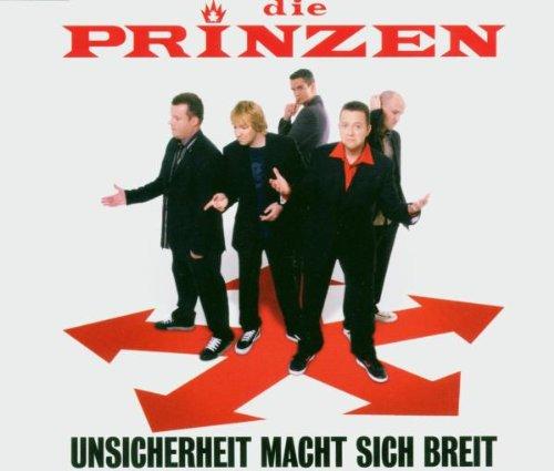 Die Prinzen - Unsicherheit Macht Sich Breit - Zortam Music