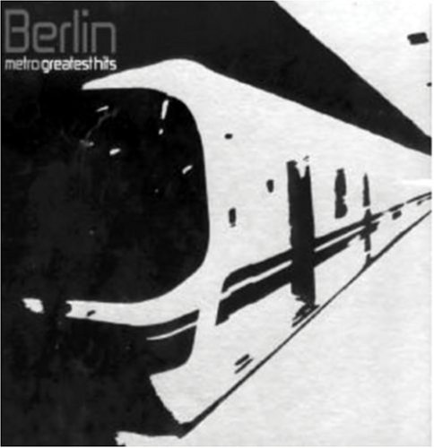 Berlin - Metro: Greatest Hits - Zortam Music