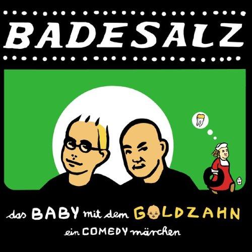 Badesalz - Das Baby mit dem Goldzahn - Zortam Music
