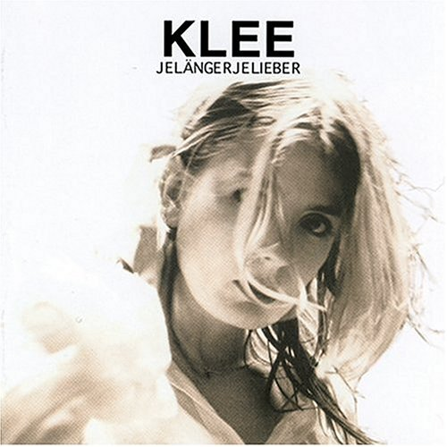 Klee - Jelängerjelieber - Zortam Music