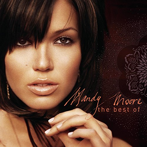 Mandy Moore - The Best of Mandy Moore - Zortam Music