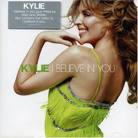 Kylie Minogue - I BELIEVE IN YOU - the remixes - Zortam Music