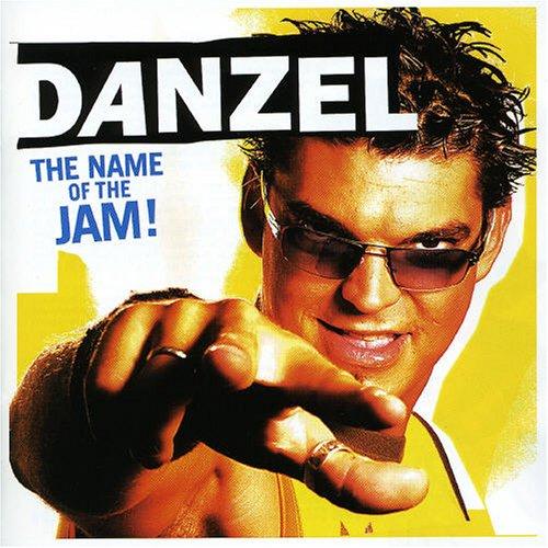 Danzel - The Name of the Jam - Zortam Music