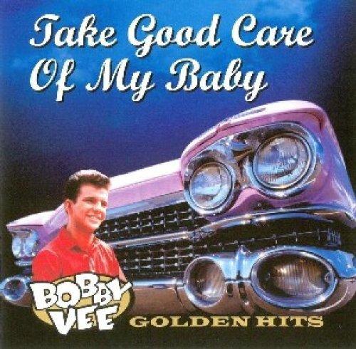Bobby Vee - Take Good Care of My Baby - Zortam Music