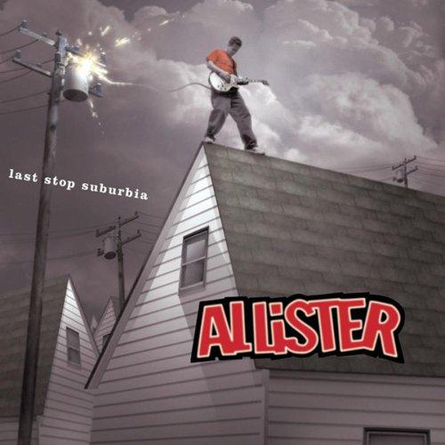 Allister - Last Stop Suburbia - Zortam Music