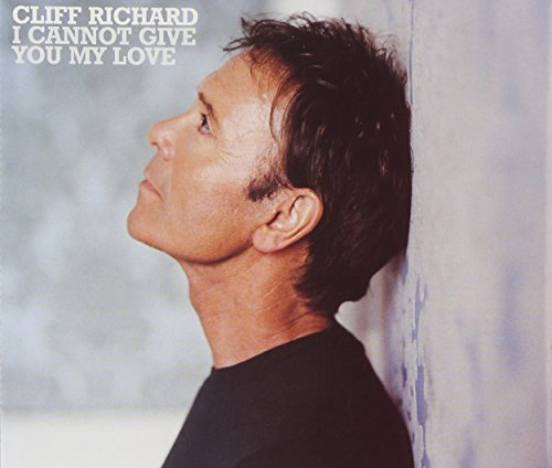 Cliff Richard - I Cannot Give You My Love - Zortam Music