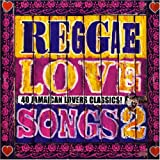 Reggae Love Songs, Vol. 2