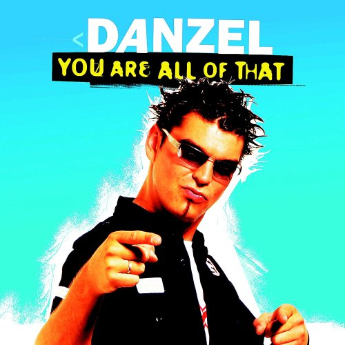 Danzel - You Are All of That - Zortam Music