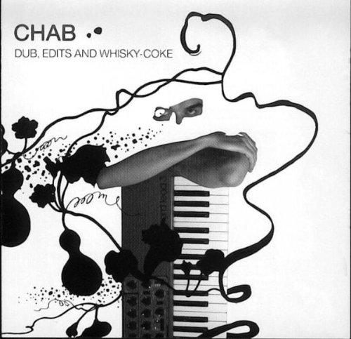 Chab - Dub, Edits and Whisky-Coke - Lyrics2You