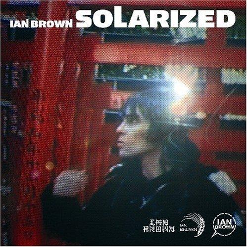 Ian Brown - Solarized - Zortam Music