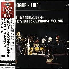 ♪トライローグ [Live] /アルバート・マンゲルスドルフ&ジャコ・パストリアス