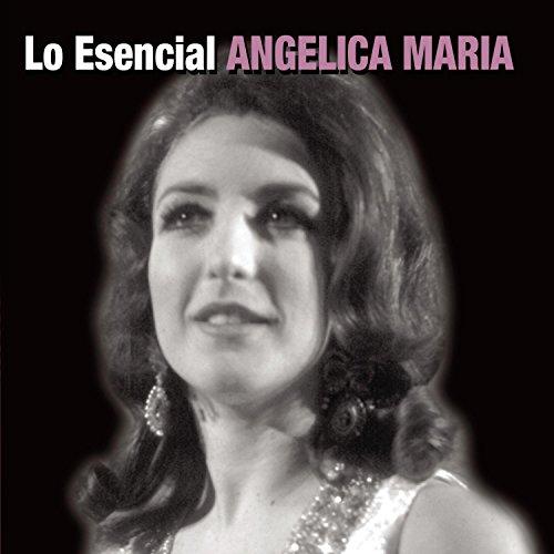 Angelica Maria - Lo Esencial Angelica Maria - Zortam Music