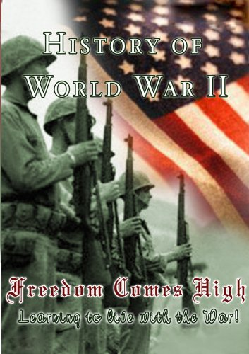 History Of World War II Freedom Comes High
