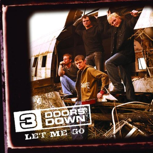 3 Doors Down - Let Me Go (New Single) - Zortam Music