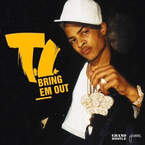 T.I. - Bring Em Out - Zortam Music