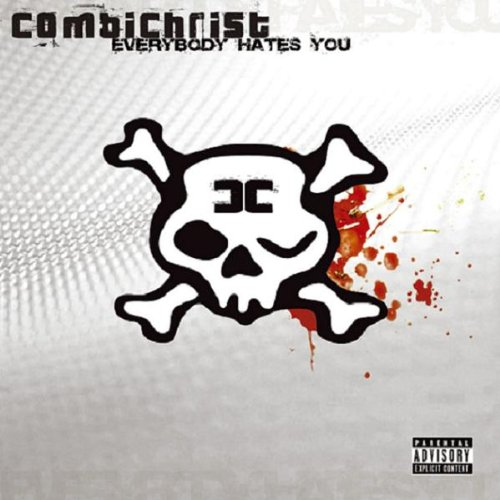 Combichrist - Everybody Hates You (Disc 1) - Zortam Music