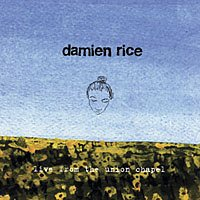 Damien Rice - Live from the Union Chapel - Zortam Music