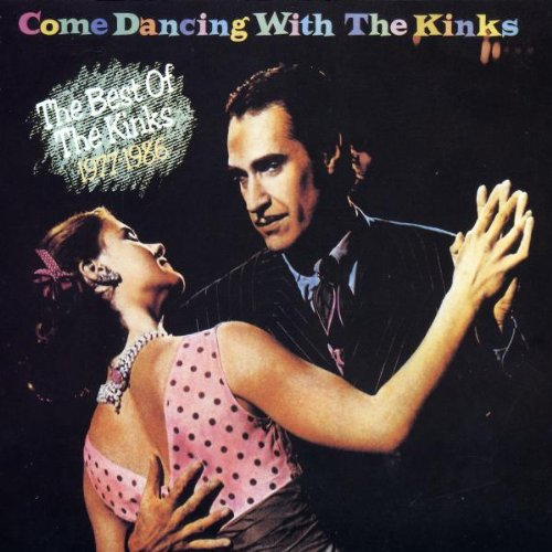 Kinks - Come Dancing With the Kinks: The Best of the Kinks 1977-1986 - Zortam Music