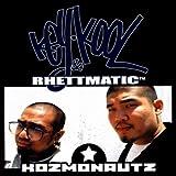 Key Kool & Rhettmatic/Kozmonautz