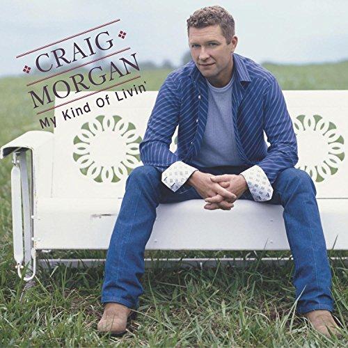 Craig Morgan - My Kind of Livin - Zortam Music