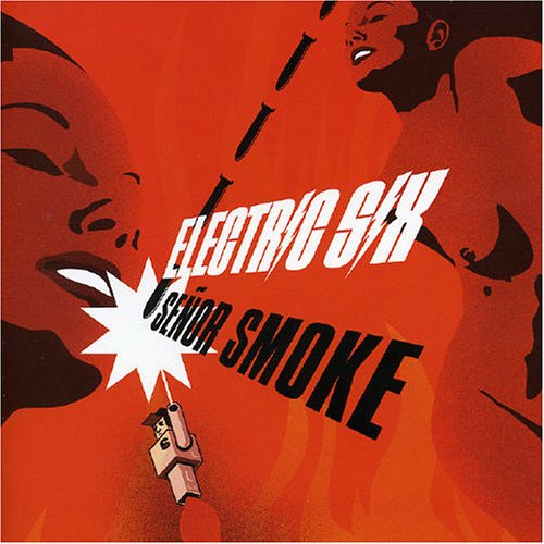Electric Six - Senor Smoke [UK-Import] - Zortam Music