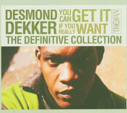 Desmond Dekker - You Can Get It If You Really Want: the Definitive Collection - Zortam Music