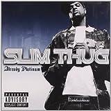 Already Platinum by Slim Thug