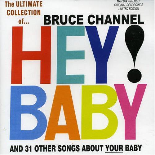 BRUCE CHANNEL - Hey Baby Lyrics - Zortam Music