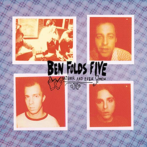Ben Folds Five - What Ever And Ever Amen - Zortam Music
