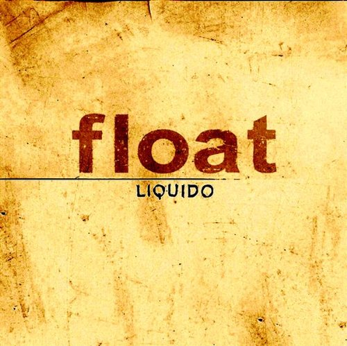 Liquido - Float - Zortam Music