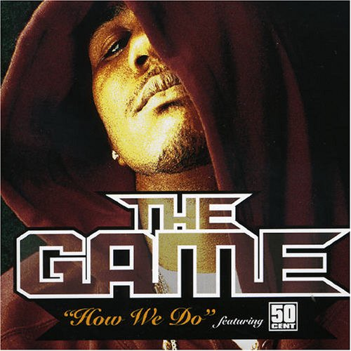 The Game - How We Do - Zortam Music