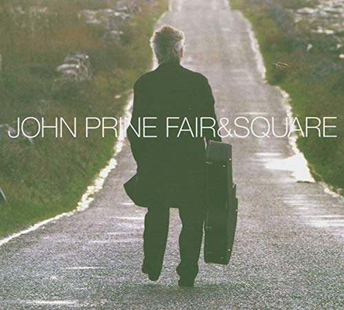 John Prine - Fair And Square - Zortam Music