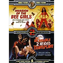 Invasion of the Bee Girls/Incredible 2 Headed Tran