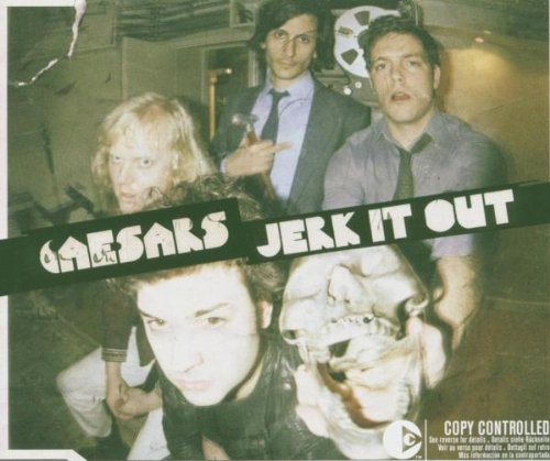 The Caesars - Jerk It Out - Zortam Music
