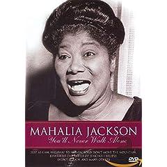 Mahalia Jackson: You'll Never Walk Alone